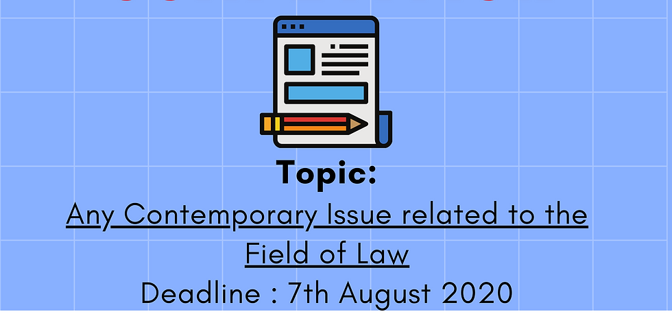 ARTICLE WRITING COMPETITION On any contemporary issue related to the field of law.