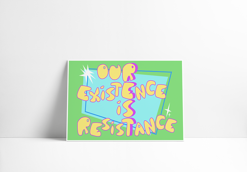 Our Existence Is Resistance by Natalie Yap