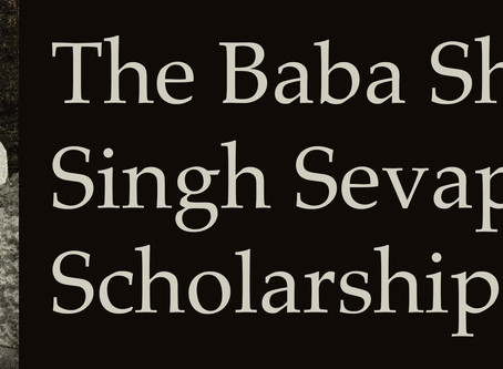 The Baba Shaam Singh Scholarship