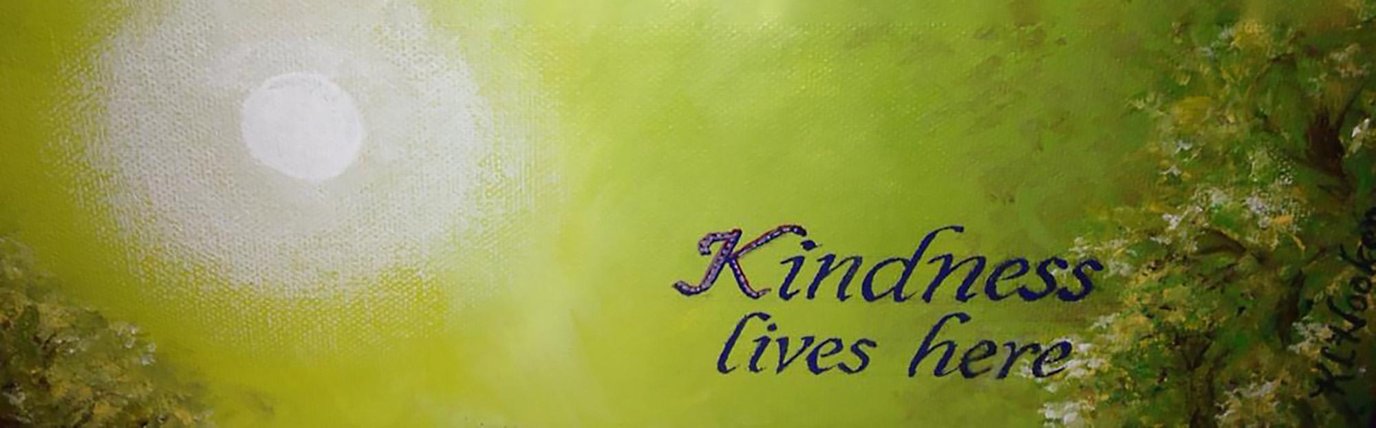 Kindness Lives Here