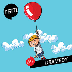 RSM265 Dramedy