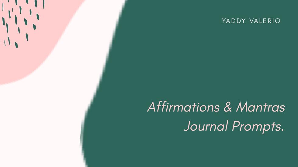 Affirmation & Mantra Journal Prompts
