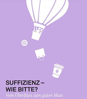 Schweizerische Energie-Stiftung: Suffizienz - wie bitte? Vom Überfluss zum guten Mass