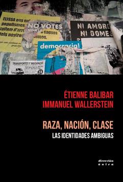 RAZA, NACIÓN, CLASE: LAS IDENTIDADES AMBIGUAS