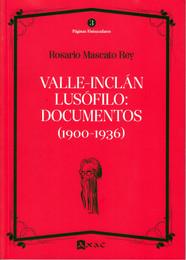 VALLE-INCLÁN LUSÓFILO: DOCUMENTOS(1900-1936)