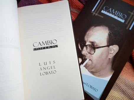 Cambio disperso, nuevo poemario de Luis Ángel Lobato