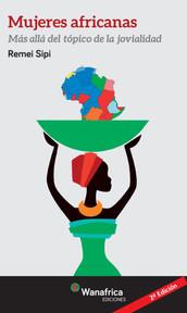 MUJERES AFRICANAS. MÁS ALLÁ DEL TÓPICO DE LA JOVIALIDAD