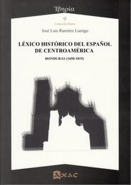 LÉXICO HISTÓRICO DEL ESPAÑOL DE CENTROAMÉRICA. HONDURAS (1650-1819)