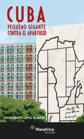 CUBA. PEQUEÑO GIGANTE CONTRA EL APARTHEID