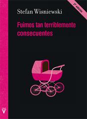 FUIMOS TAN TERRIBLEMENTE CONSECUENTES.pn