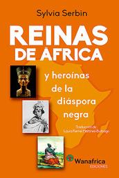 REINAS DE ÁFRICA Y HEROÍNAS DE LA DIÁSPORA NEGRA