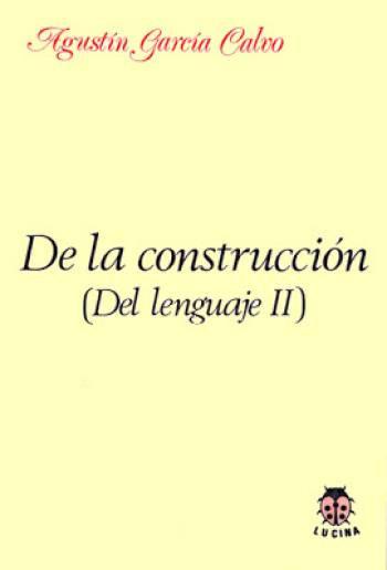 DE LA CONSTRUCCIÓN (DEL LENGUAJE)
