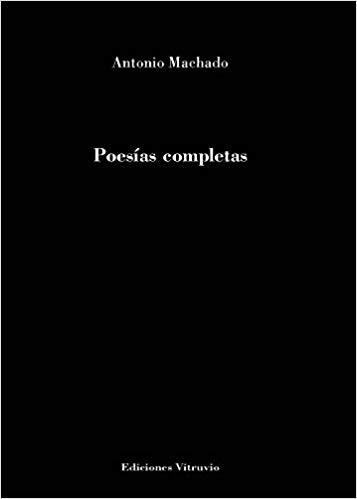 POESÍAS COMPLETAS. ANTONIO MACHADO