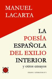 LA POESÍA ESPAÑOLA DEL EXILIO INTERIOR Y OTROS ENSAYOS