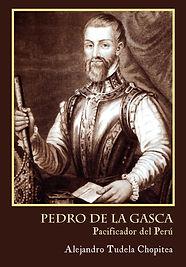 Pedro de la Gasca. Alejandro Tudela. Editorial Páramo