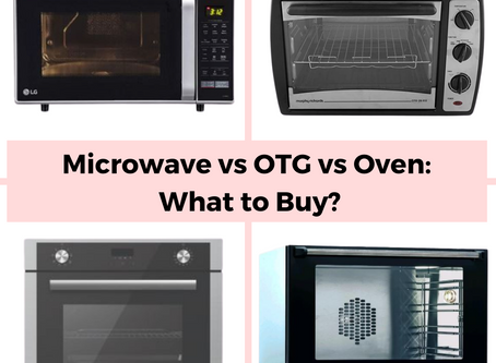 Microwave vs OTG vs Oven: What to Buy?