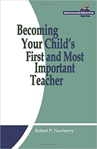 Becoming Your Child's First and Most Important Teacher