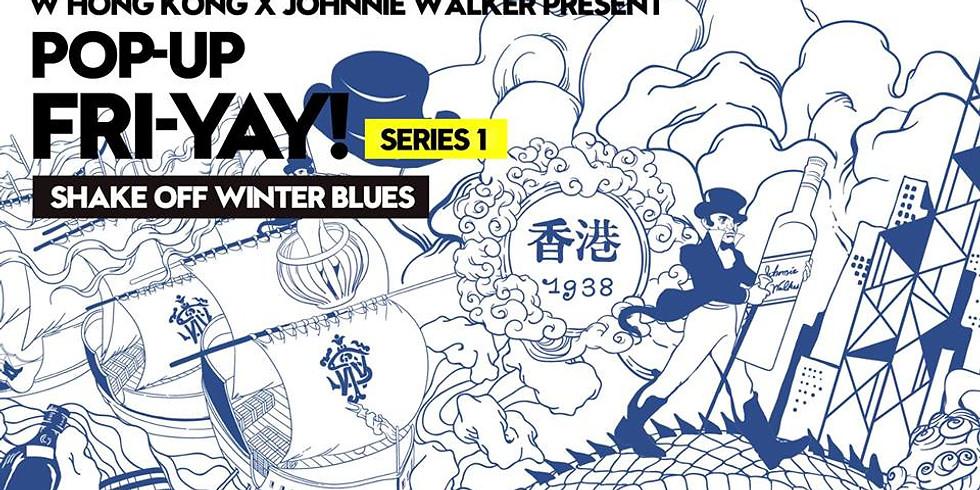 W Hong Kong x Johnnie Walker Present: Pop-up Fri-yay!