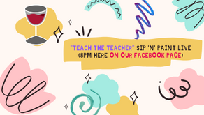 Teach the Teacher - Sip 'n' Paint with our staff online event (tommorrow @8pm on facebook live!)