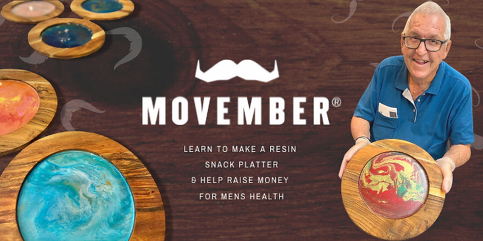 SPRINGFIELD - Orion -  Movember Fundraiser 'Learn to make a resin platter'