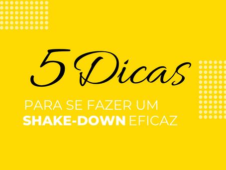 5 Dicas para se fazer um shake-down eficaz