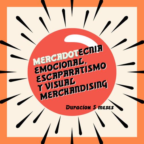 MERCADOTECNIA EMOCIONAL, ESCAPARATISMO Y