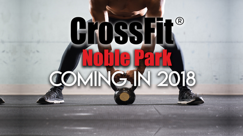 CrossFit Noble Park Opening 2018