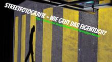 Streetfotografie - Wie geht das?