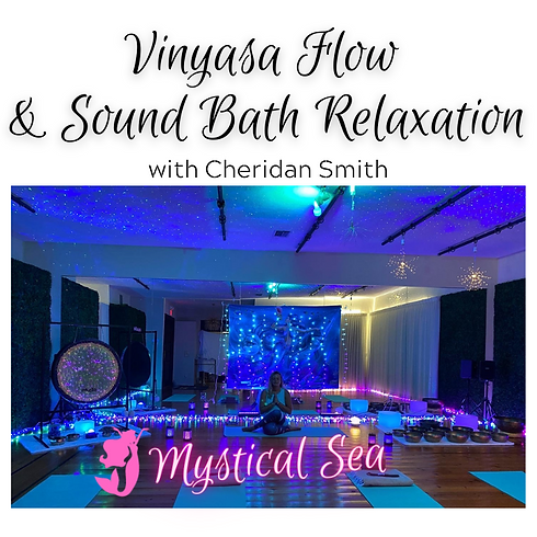 Vinyasa Yoga & Sound Bath Relaxation- Mystical Sea - July 21st