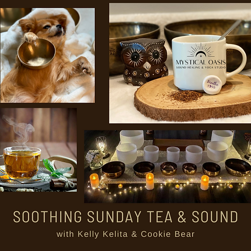 Soothing Sunday Tea & Sound Bath - with Cookie Bear