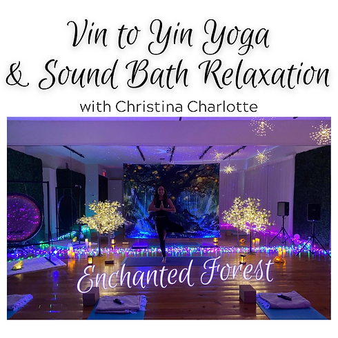 Vin to Yin Yoga & Sound Bath Relaxation - Enchanted Forest - June 14th