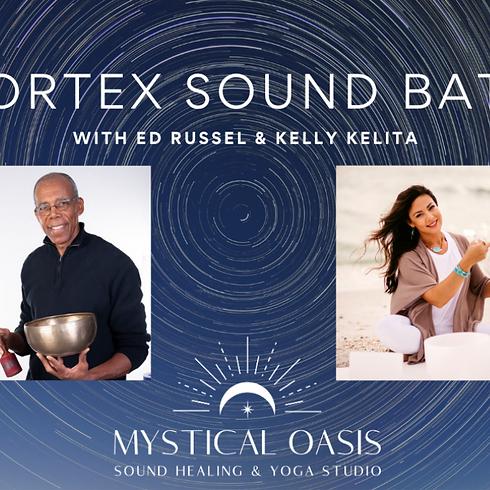 Vortex Sound Bath   with Ed Russell & Kelly Kelita