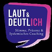 LAUT und DEUTLICH | Stimme, Präsenz & Systemisches Coaching