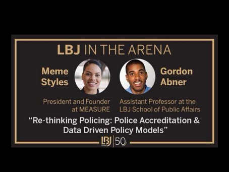 Webinar - LBJ In The Arena: July 29: Rethinking Policing: Police Accreditation & Data Driven Policy