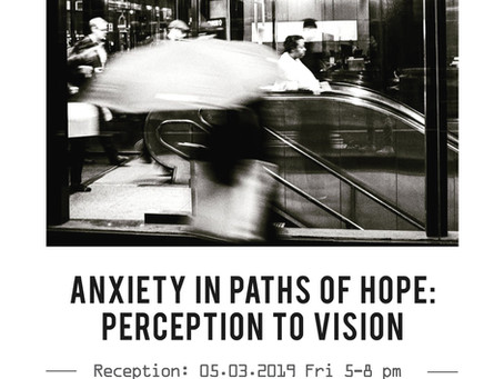 Anxiety in Paths of Hope: Perception to Vision