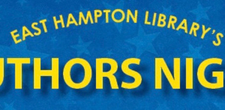 East Hampton Library AnnualAuthors Night;August 10th