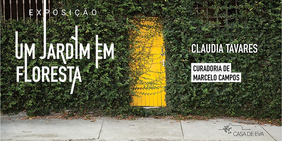 """Exposição """"Um Jardim em Floresta"""" de Claudia Tavares"""