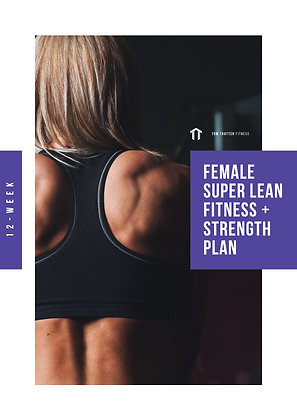 Female Super Lean Fitness + Strength Plan