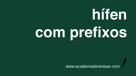 Como usar o hífen com prefixos?