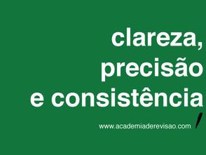 Clareza, precisão e consistência