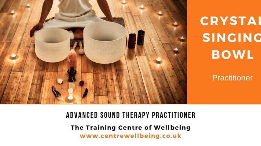 Advanced Sound Practitioner: Crystal Singing Bowl Practitioner - £1300