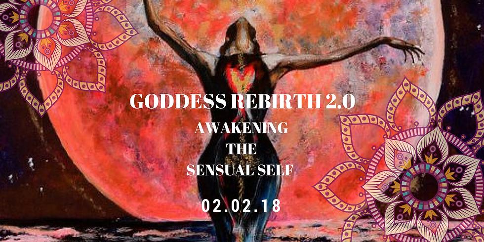 Goddess Rebirth 2.0 - Awaken the Sensual Self