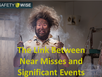The Link Between Near Misses and Significant Events