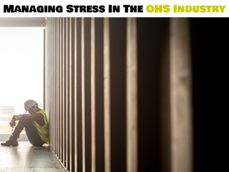 Managing Stress In The OHS Industry