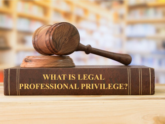 What is Legal Professional Privilege?