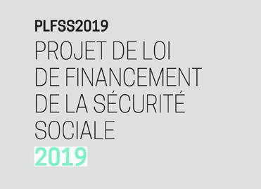 PLFSS 2019 : des avancées pour une politique sanitaire et sociale plus juste