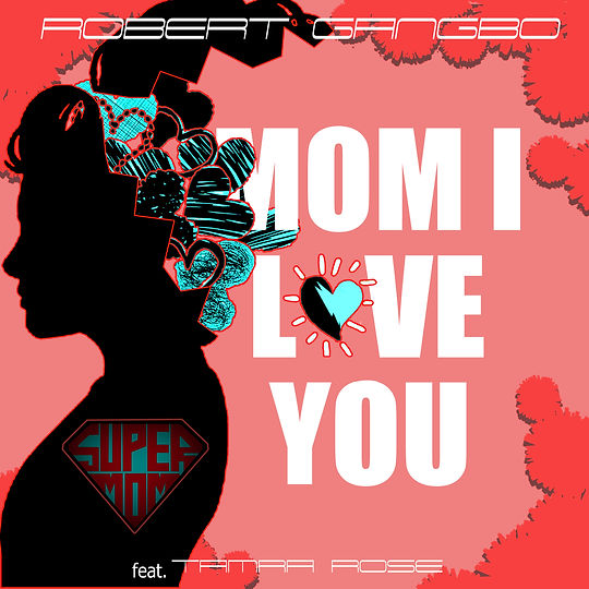 Mom I love you (feat. Tamra Rose)