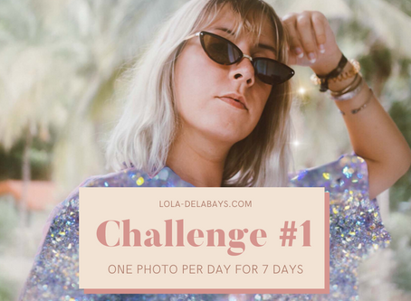 Challenge #1 : One photo per day for 7 days