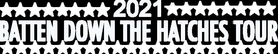 2021 Batten down the hatches tour white.