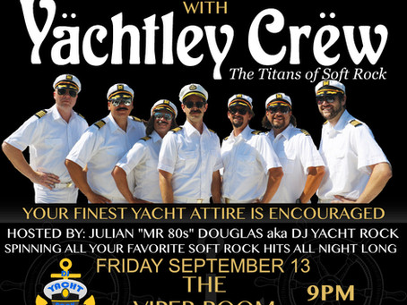 Yächtley Crëw's  monthly residency at Viper Room in Hollywood September 13 MR 80's Birthday Bash!